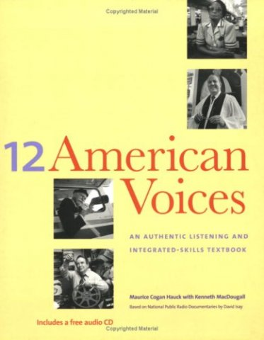 12 american voices an authentic listening and integrated-skills text