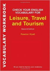 check your english vocabulary for leisure travel and tourism - second edition