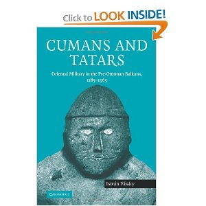 cumans and tatars oriental military in the pre-ottoman balkans 1185-1365