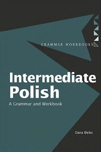 intermediate polish a grammar and workbook
