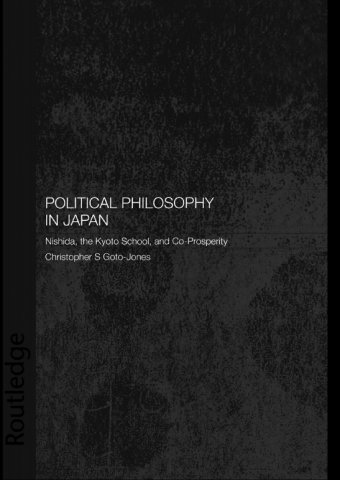 political philosophy in japan nishida the kyoto school and co-prosperity