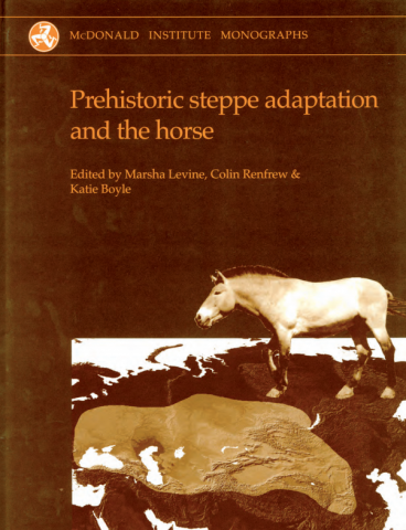 prehistoric steppe adaptation and the horse mcdonald institute monographs