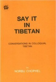say it in tibetan conversations in colloquial tibetan