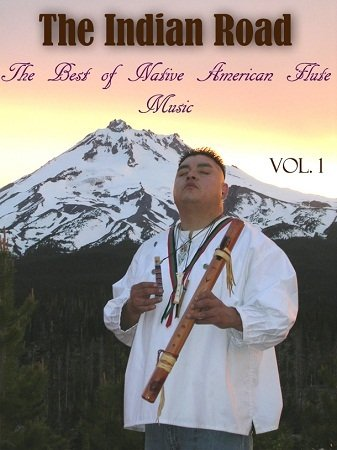 the indian road the best flute music native american