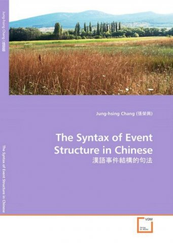 the syntax of event structure in chinese