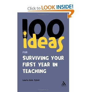 100 ideas for surviving your first year in teaching continuums one hundreds