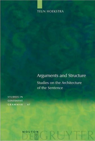 arguments and structure studies on the architecture of the sentence studies in generative grammar