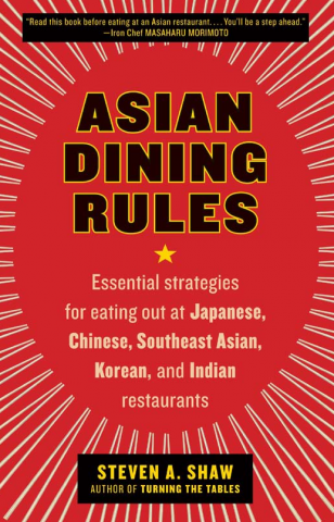 asian dining rules essential strategies for eating out at japanese chinese southeast asian korean and indian restaurants