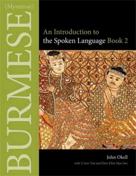 burmese an introduction to the spoken language book 2