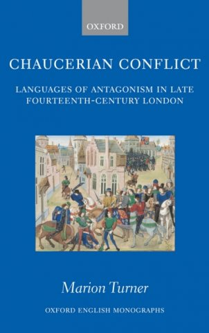 chaucerian conflict languages of antagonism in late fourteenth-century london oxford english monographs