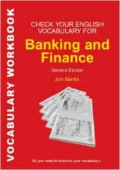 check your vocabulary for banking and finance - second edition