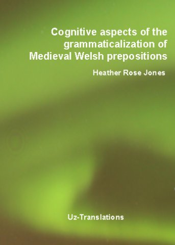cognitive aspects of the grammaticalization of medieval welsh prepositions