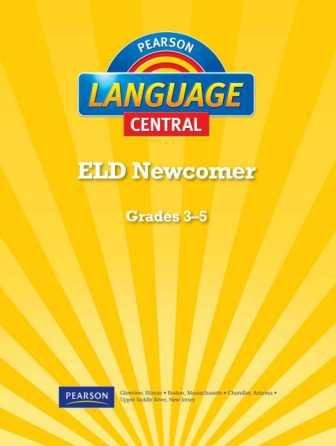 language central - eld newcomer student edition teachers guide practice book grades 3-5