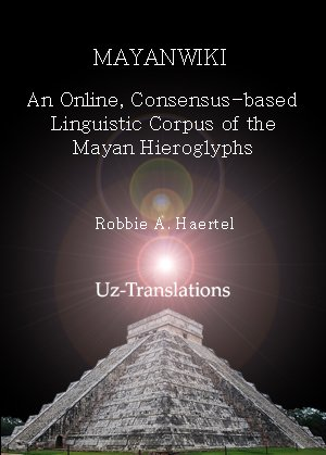mayanwiki an online consensus-based linguistic corpus of the mayan hieroglyphs