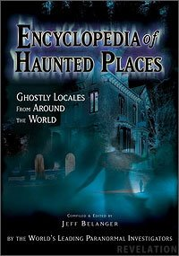 ncyclopedia of haunted places ghostly locales from around the world