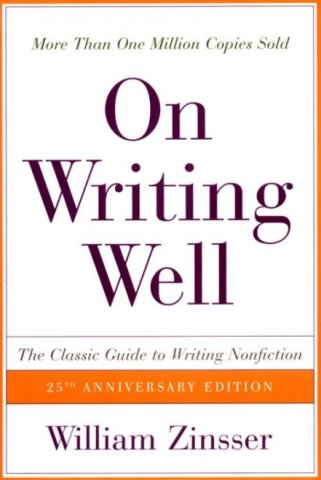 on writing well 25th anniversary the classic guide to writing nonfiction
