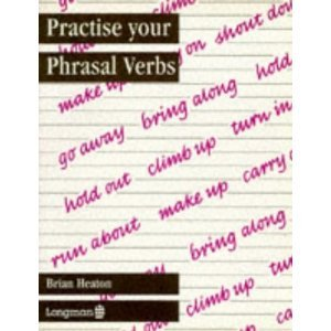 practise your phrasal verbs