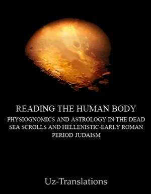 reading the human body physiognomics and astrology in the dead sea scrolls