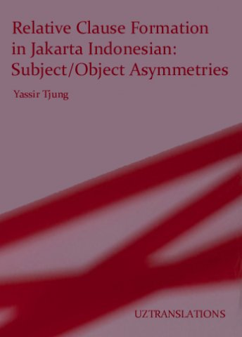 relative clause formation in jakarta indonesian subjectobject asymmetries