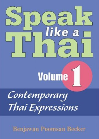 speak like a thai vol 1 contemporary thai expressions