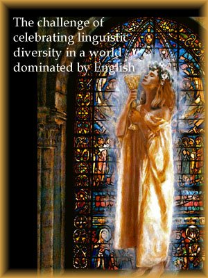 the challenge of celebrating linguistic diversity in a world dominated by english