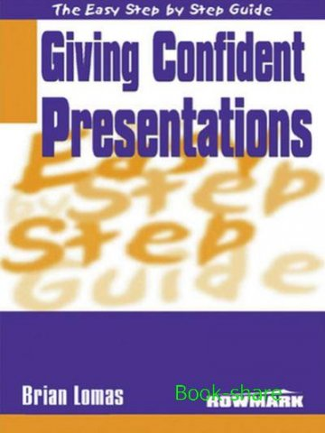 the easy step by step guide to giving confident presentations