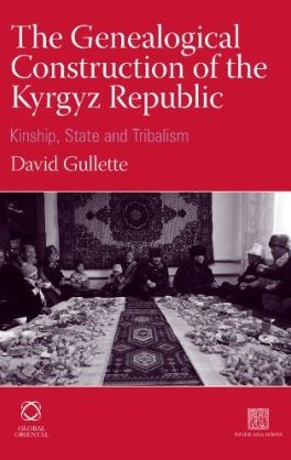 the genealogical construction of the kyrgyz republic kinship state and tribalism