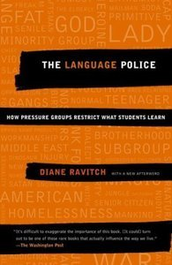 the language police how pressure groups restrict what students learn
