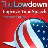 the lowdown improve your speech - american english