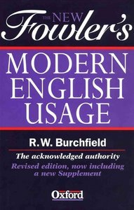 The New Fowlers Modern English Usage