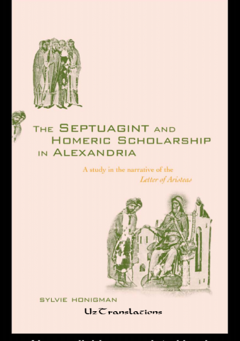 the septuagint and homeric scholarship in alexandria a study in the narrative of the letter of aristeas