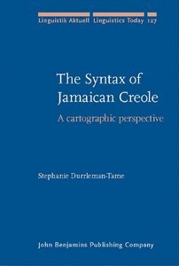 the syntax of jamaican creole a cartographic perspective