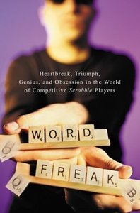 word freak heartbreak triumph genius and obsession in the world of competitive scrabble players